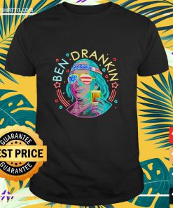 Ben Drankin drink beer the 4th of July Independence Day shirt