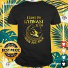 I love my gymnast to the moon and back shirt
