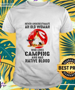 old woman who loves Camping and has native blood shirt