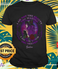 Halloween witch I am not the beauty you wanted I am the witch you needed Shirt