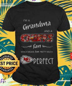 I'm a grandma and a Chiefs fan which means I'm pretty much Shirt