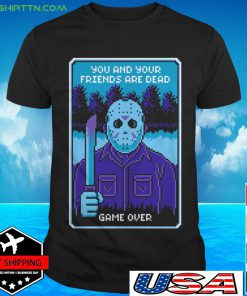 Jason Voorhees you and your friends are dead game over shirtabric review fabric T-shirt