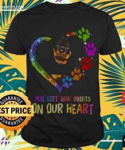 Rottweiler You left paw prints on our heart Shirt