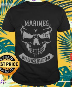 Skull marines no lives matter Shirt