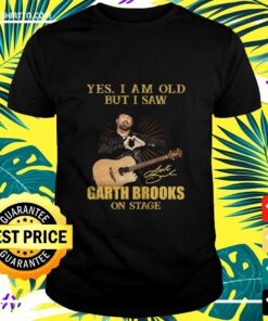 Grath Brooks yes I am old but I saw on stage t-shirt