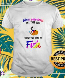 Mickey Mouse And Minnie Mouse Move Over Boys Let This Girl Show You How To Fish t-shirt