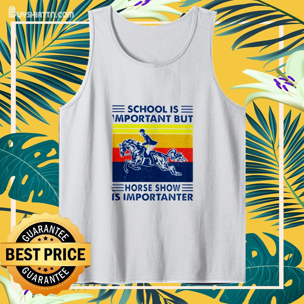 School Is Important But Hores Show Is Importanter Horse Rider Vintage tanktop