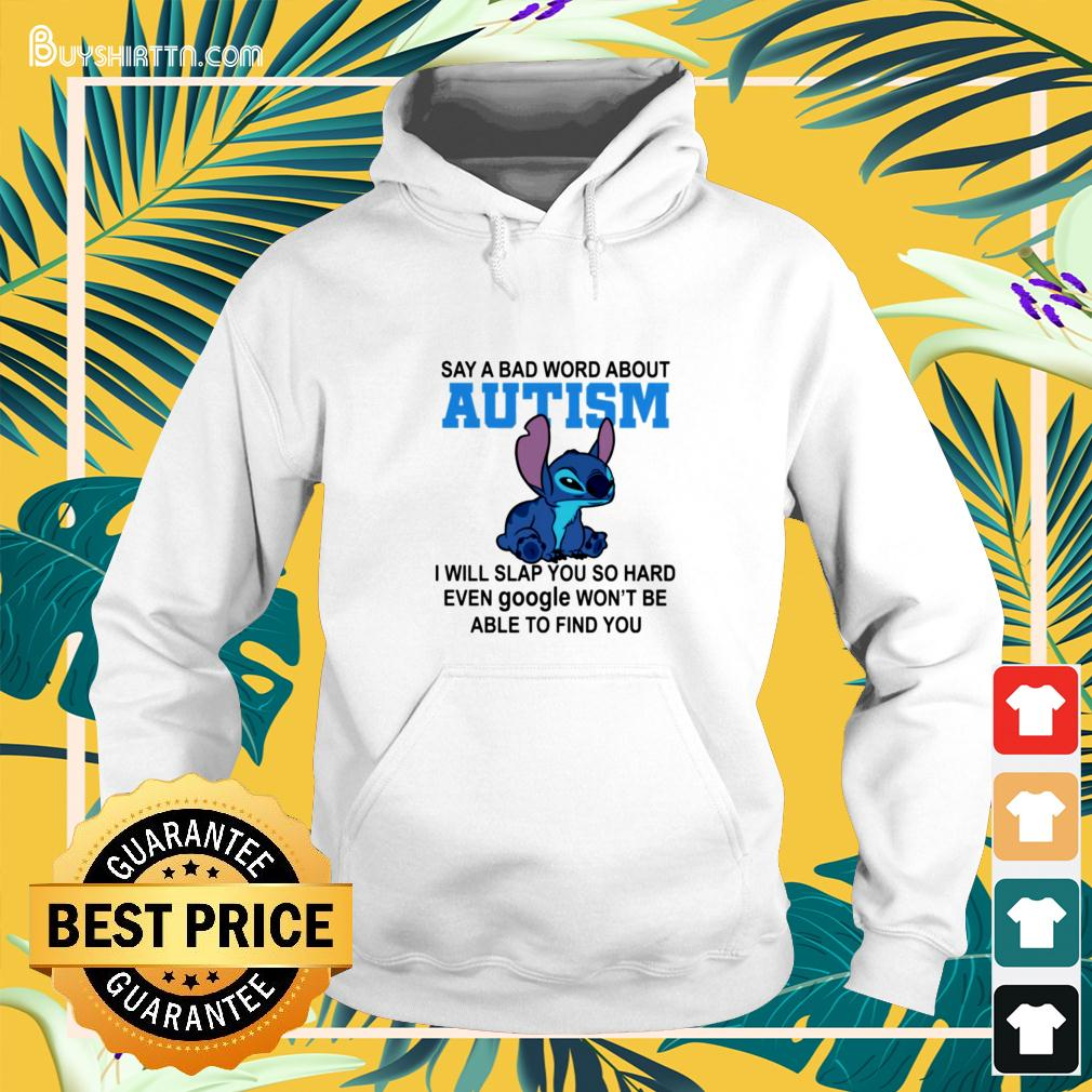 Stitch say a bad word about autism I will slap you so hard hoodie