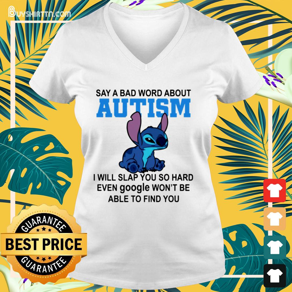 Stitch say a bad word about autism I will slap you so hard v-neck t-shirt