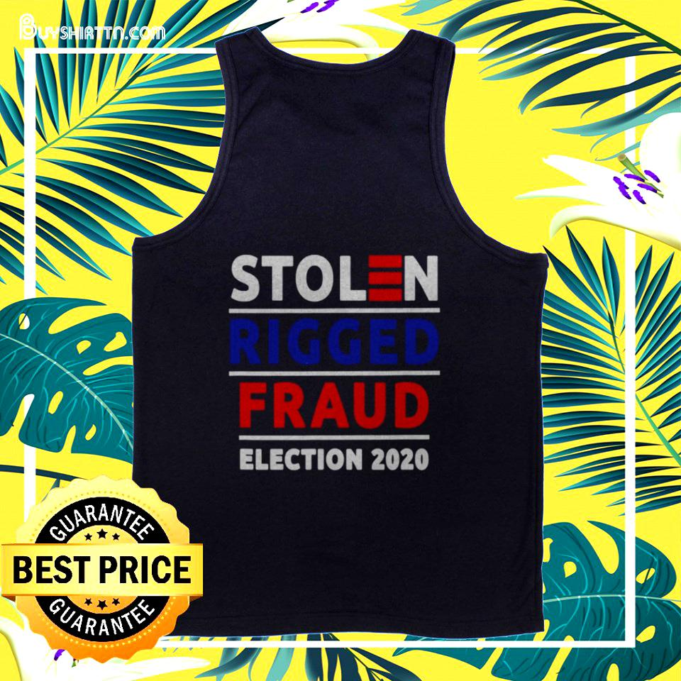 Stolen rigged Fraud Election 2020 tanktop