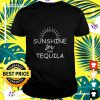 Sunshine sex and tequila t-shirt