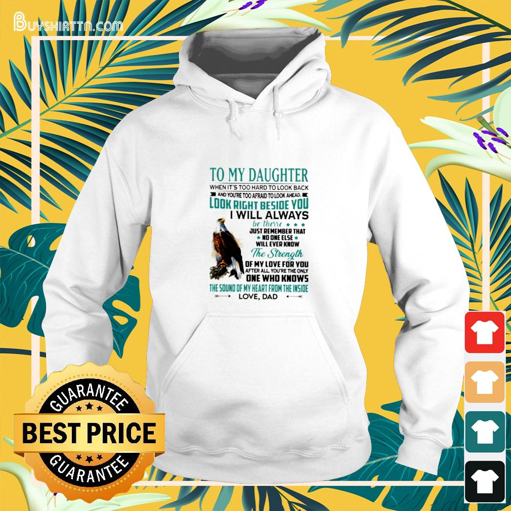 To my daughter when it's too hard to look back and you're too afraid to look ahead hoodie