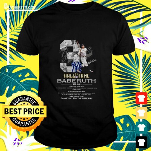 03 Hall of Fame Babe Ruth 1895-1948 signature t-shirt