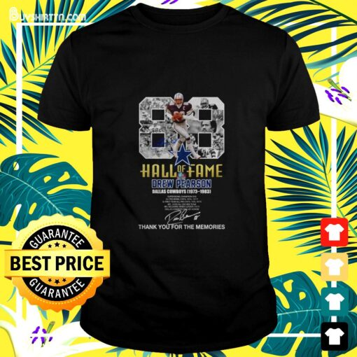 88 Hall of Fame Drew Pearson Dallas Cowboys 1973-1983 signature t-shirt