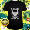 A beard doesn't kiss and tell t-shirt