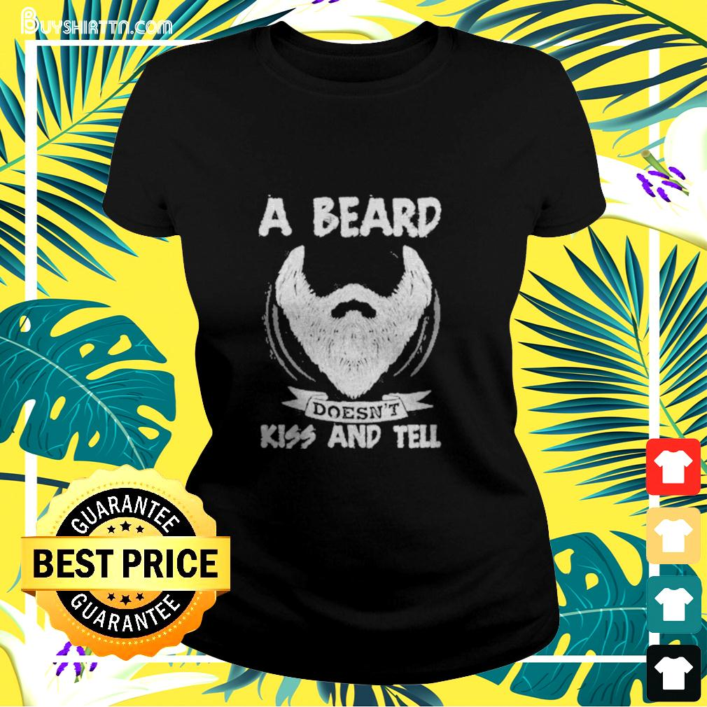 A beard doesn't kiss and tell ladies-tee