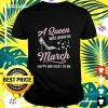A Queen was born in March Happy Birthday to me butterfly high heel t-shirt