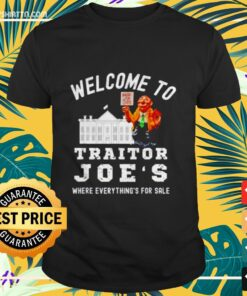 House for sale Welcome to traitor joe's where everything is for sale House For Sale Shirt