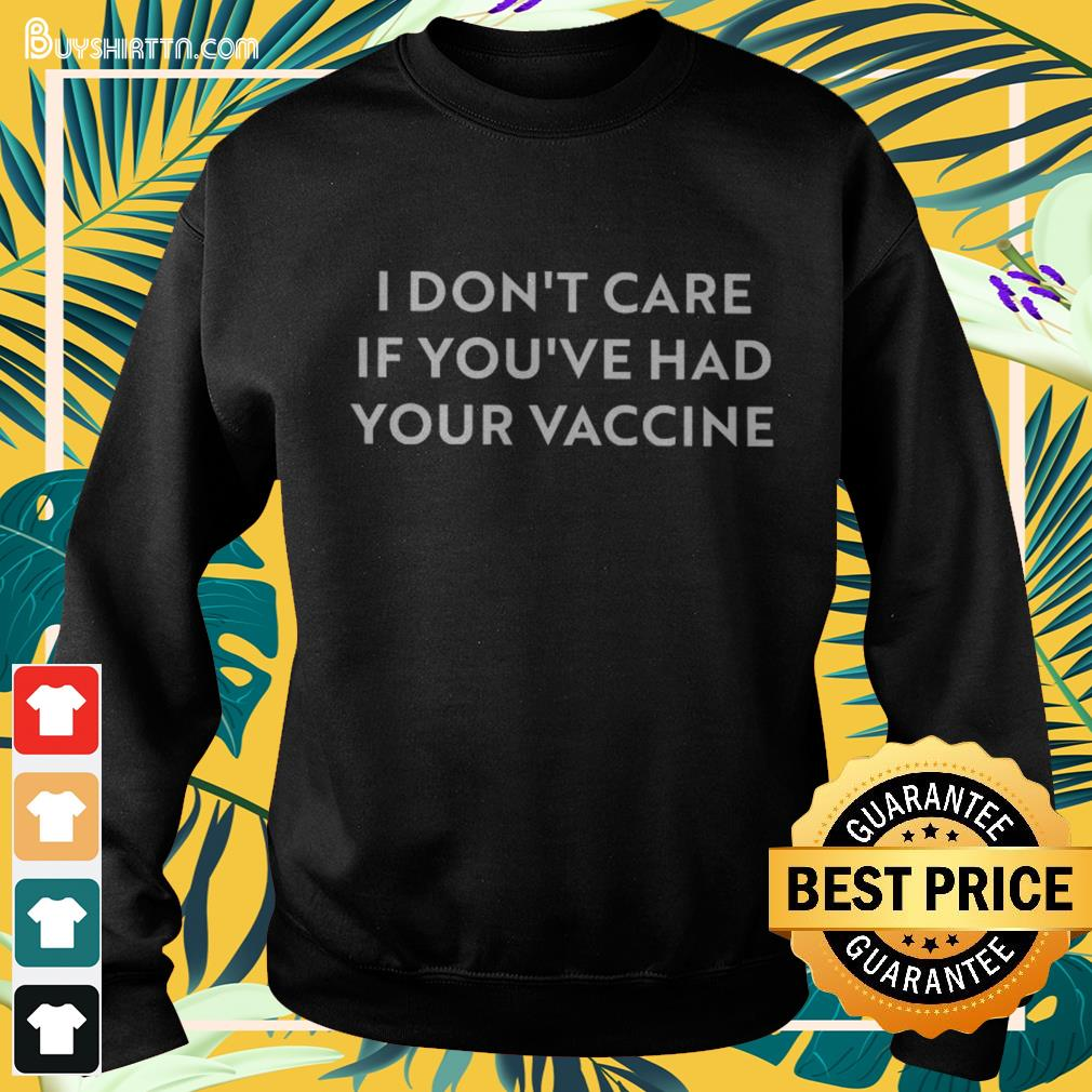 I don't care if you've had your vaccine Sweater