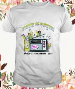 Sounds of summer brood x cincintati 2021 Shirt