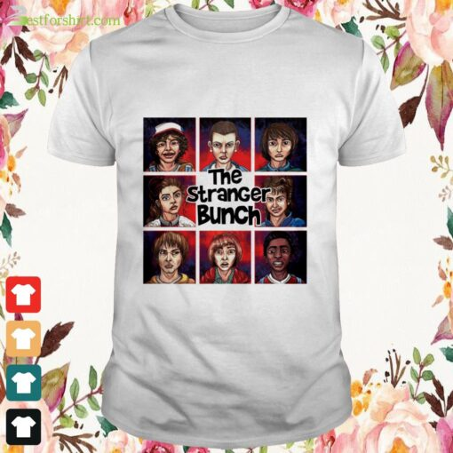 The Stranger bunch and friend Shirt