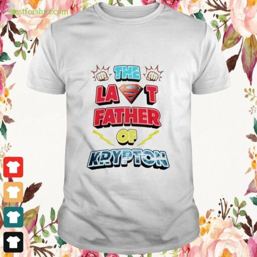 The last father of Krypton Shirt