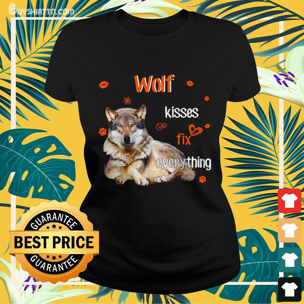 Wolf Kisses fix everything Ladies-tee